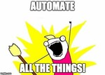 Automate all thing