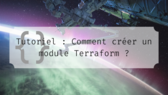 Featured image of post Faire son premier module Terraform